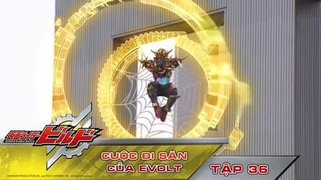 Kamen Rider Build - Tập 36: Cuộc đi săn của Evolt