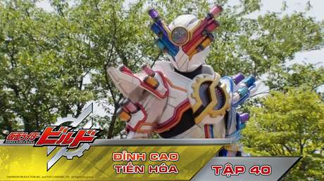Kamen Rider Build - Tập 40: Đỉnh cao tiến hóa
