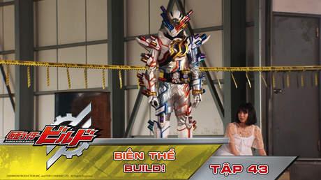 Kamen Rider Build - Tập 43: Biến thể Build!