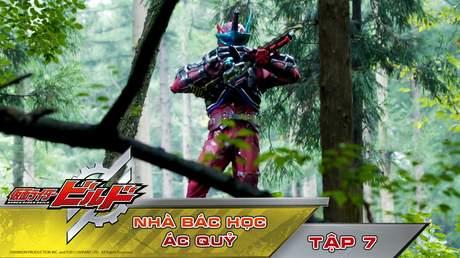 Kamen Rider Build - Tập 7: Nhà bác học ác quỷ