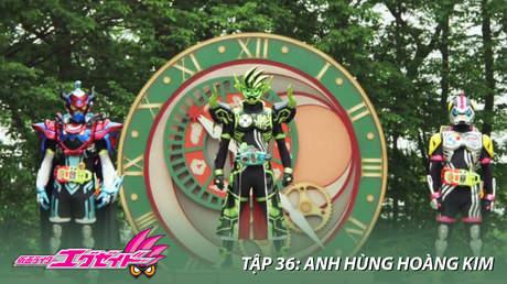 Kamen Rider Ex-aid - Tập 36: Anh hùng hoàng kim