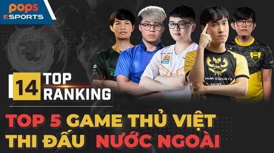 Top 5 game thủ Việt Nam thi đấu ở nước ngoài