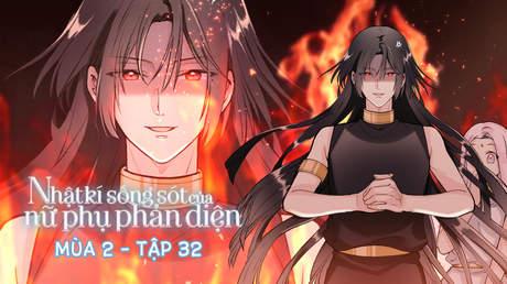 Nhật Kí Sống Sót Của Nữ Phụ Phản Diện S2 - Tập 32: Là mùi đàn hương?!?