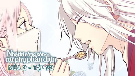 Nhật Kí Sống Sót Của Nữ Phụ Phản Diện S2 - Tập 22: Chia giường