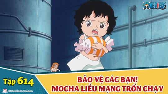 One Piece S16 - Tập 614: Bảo vệ các bạn! Mocha liều mạng trốn chạy