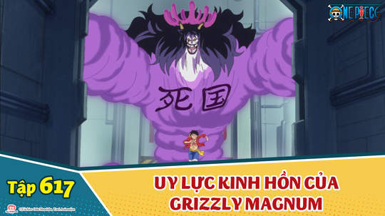 One Piece S16 - Tập 617: Uy lực kinh hồn của Grizzly Magnum