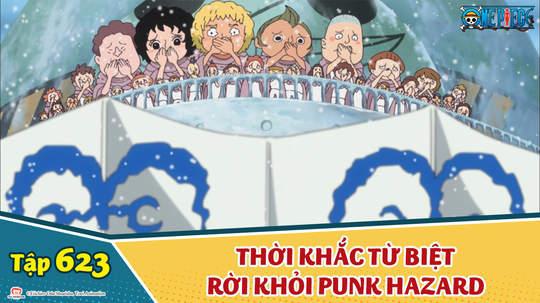 One Piece S16 - Tập 623: Thời khắc từ biệt. Rời khỏi Punk Hazard