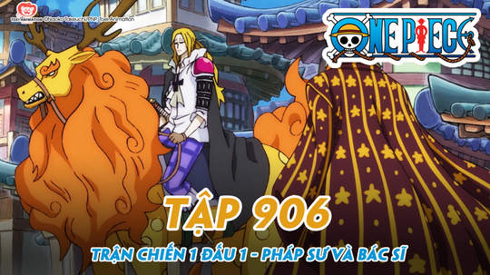 One Piece S20 - Tập 906: Trận chiến 1 đấu 1 - Pháp sư và bác sĩ