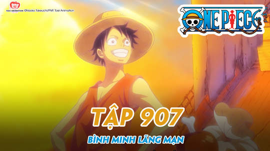 One Piece S20 - Tập 907: Bình minh lãng mạn