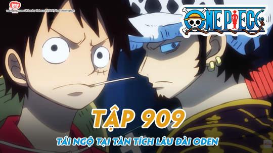 One Piece S20 - Tập 909: Tái ngộ tại tàn tích lâu đài Oden