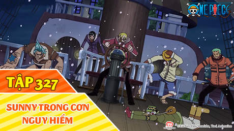 One Piece S9 - Tập 327: Sunny trong cơn nguy hiểm
