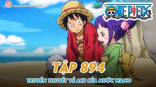 One Piece S20 - Tập 894: Truyền thuyết về Ace của nước Wano