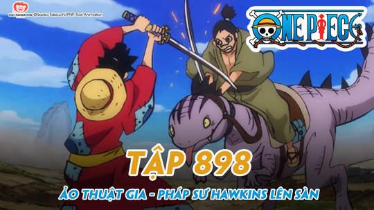 One Piece S20 - Tập 898: Ảo thuật gia - Pháp sư Hawkins lên sàn!