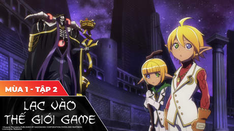 Overlord S1 - Tập 2: Thủ hộ tề tựu