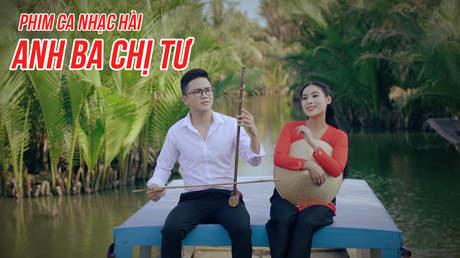 Phim ca nhạc hài 'Anh Ba chị Tư'