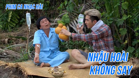 Phim ca nhạc hài 'Nhậu hoài không say'
