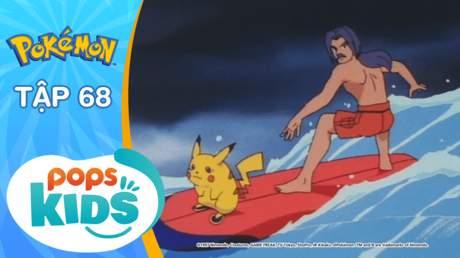 Pokémon S2 - Tập 68: Truyền thuyết về Pikachu lướt sóng