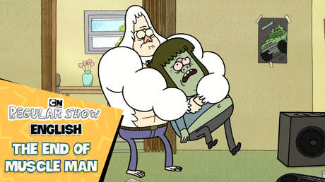 Regular show English - Ep 6: The end of muscle man