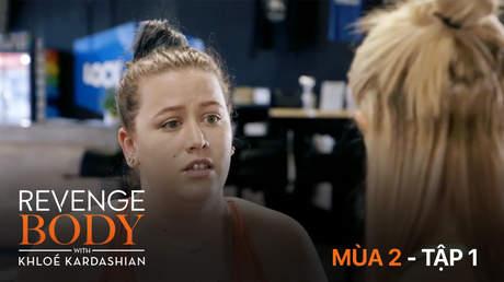 Revenge Body with Khloé Kardashian Mùa 2 - Tập 1