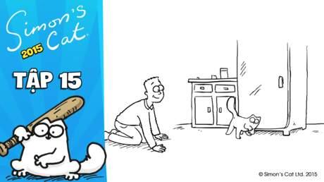 Simon's cat 2015 - Tập 15: Hidden treasure