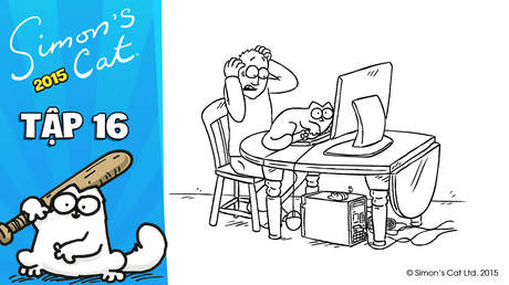 Simon's cat 2015 - Tập 16: Cat and Mouse