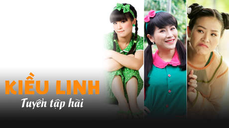 Tuyển tập hài Kiều Linh
