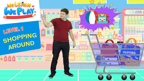 We learn We play - Level 1: Shopping around