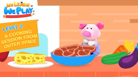 We learn We play - Level 2: A cooking session from outer space