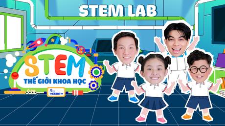 STEM - Thế Giới Khoa Học