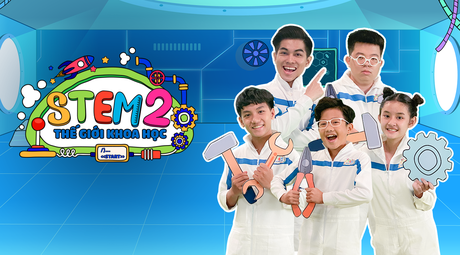 STEM S2 - Thế Giới Khoa Học